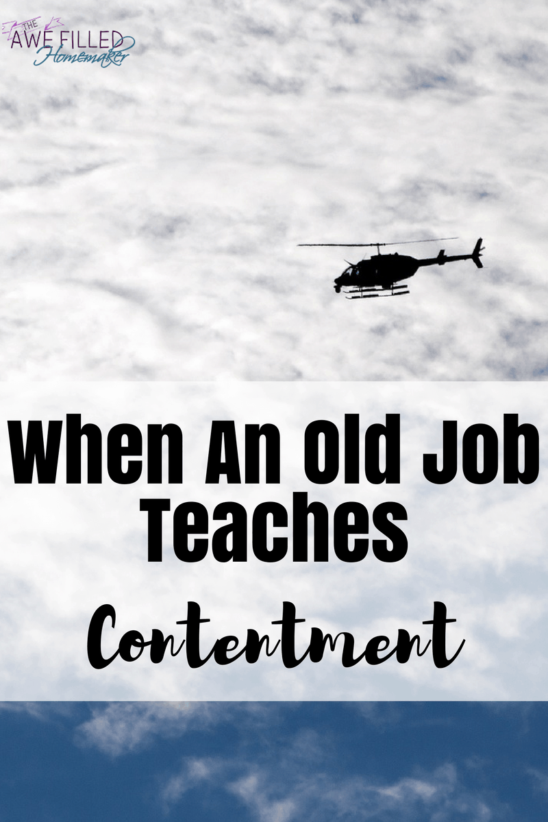 When an old job teaches contentment….