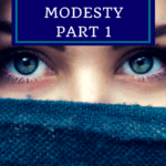 MY PATH TO MODESTY PART 1