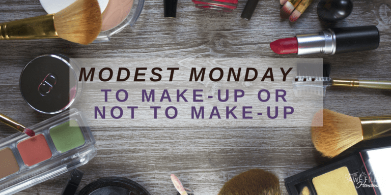 Modest Monday…To Make-Up or not to Make-Up