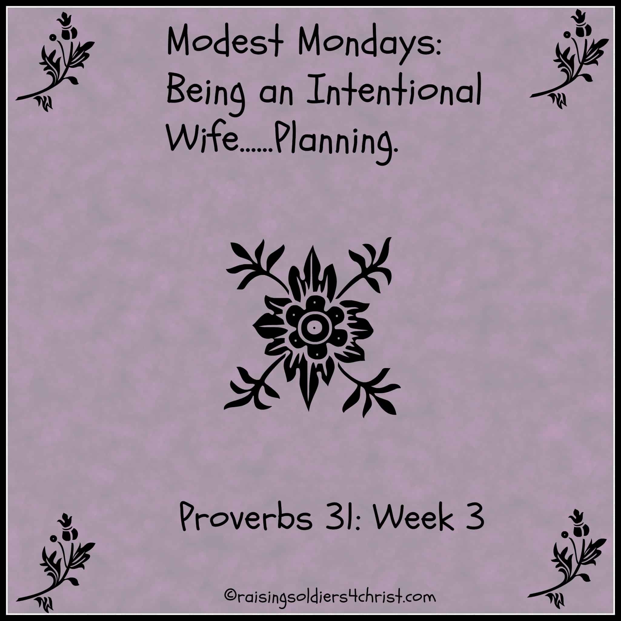 Modest Monday: Being an Intentional Wife…..Being a Planner