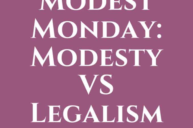Modest-Monday-Modesty-VS-Legalism