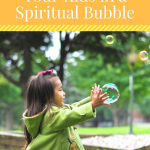 Stop Putting Your Kids in a Spiritual Bubble