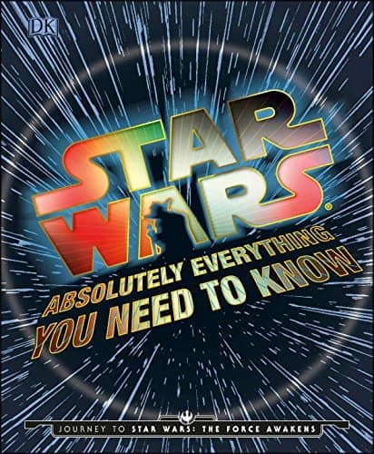 Star Wars-Absolutely EVerything You Need to Know