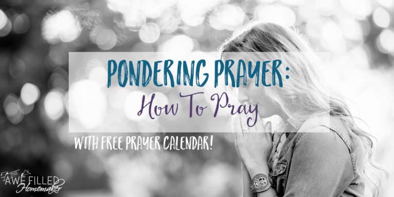 Pondering Prayer: How to Pray with a FREE Prayer Calendar Printable!