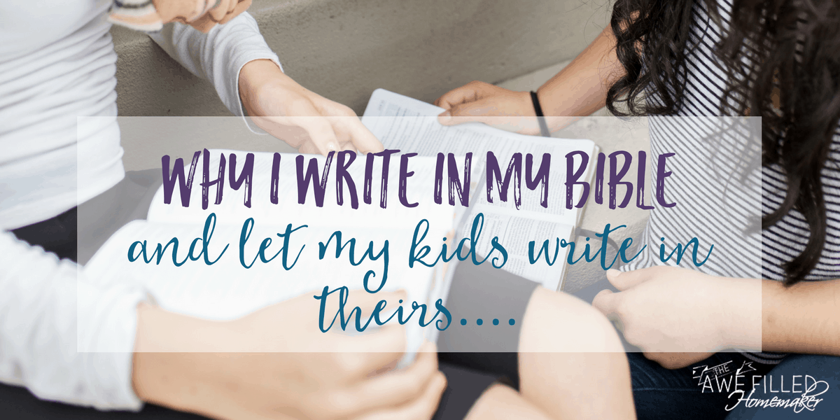 Why I Write in My Bible & Let My Kids Write in Theirs