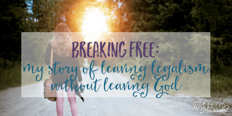 Breaking Free: My Story of Leaving Legalism Without Leaving God
