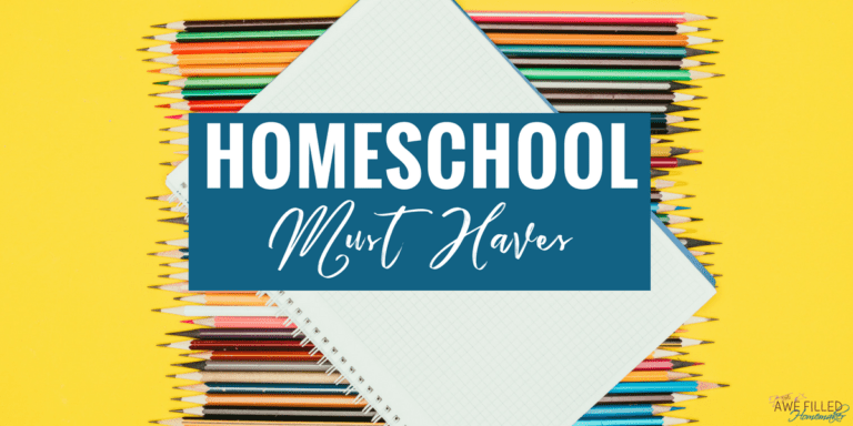 Homeschool Must Haves!