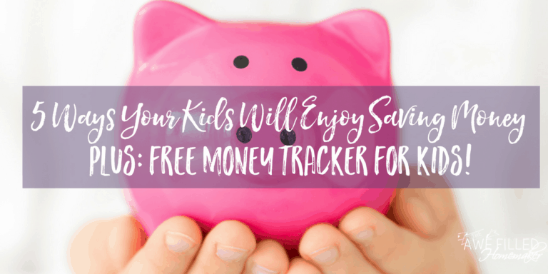5 Ways Your Kids Will Enjoy Saving! Plus: FREE Money Tracker For Kids!