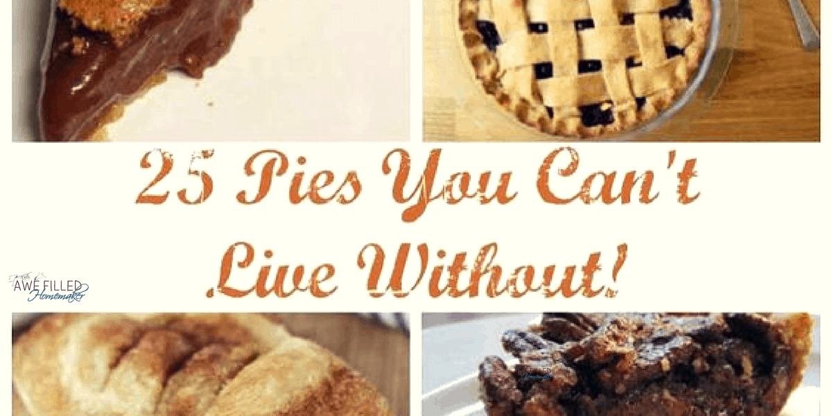25 Pies You Can't Live Without!