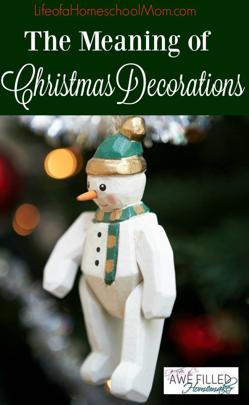 the meaning of christmas decorations awe filled homemaker