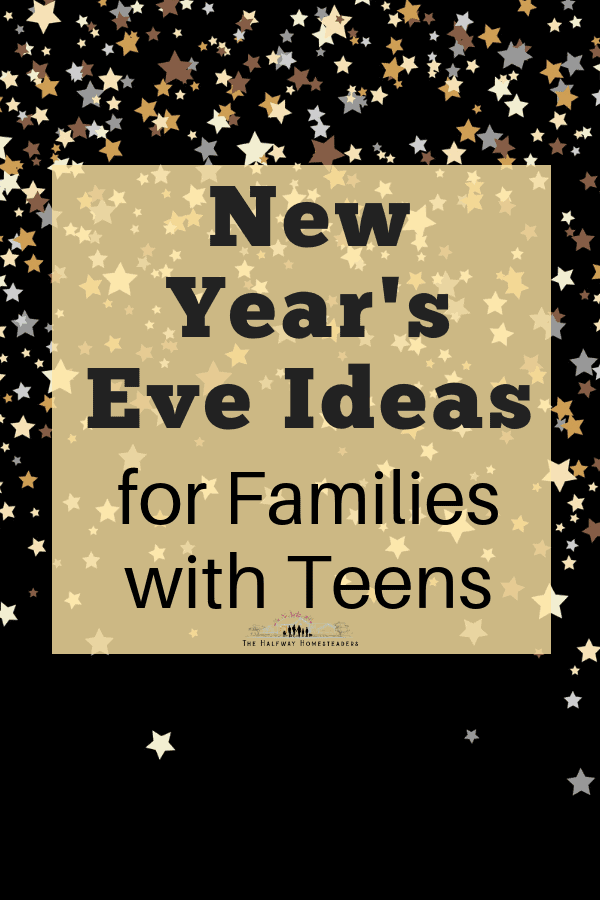 New Years Eve Ideas for Families with Teens