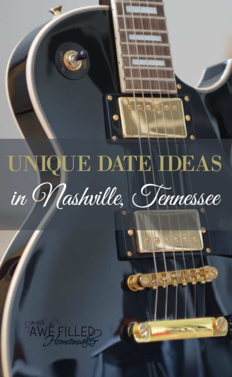 unique date ideas in nashville, tennessee - awe filled homemaker