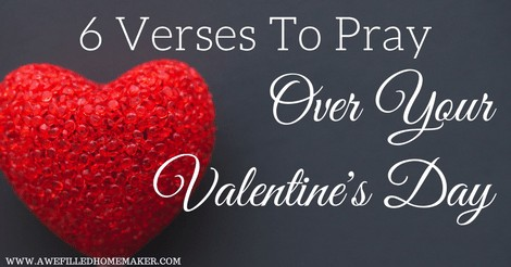 6 Verses To Pray Over Valentine's Day