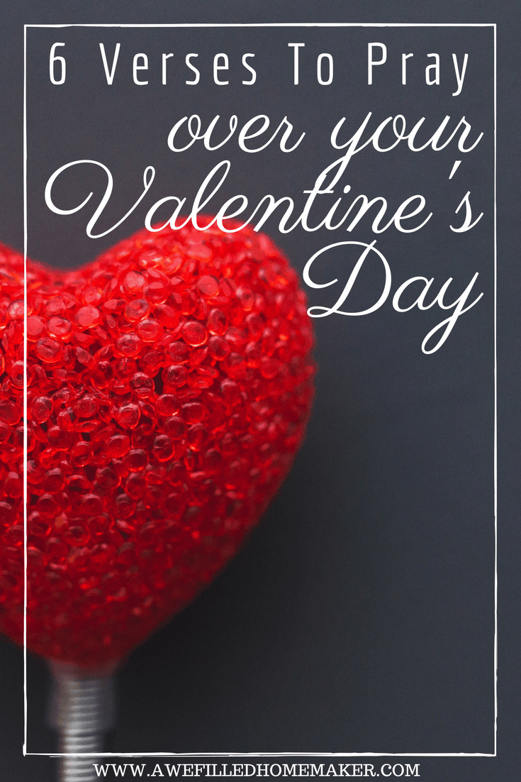6 Verses To Pray Over Your Valentines Day (2)