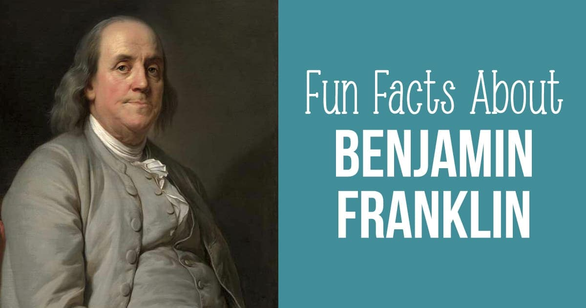 Fun Facts Ben Franklin