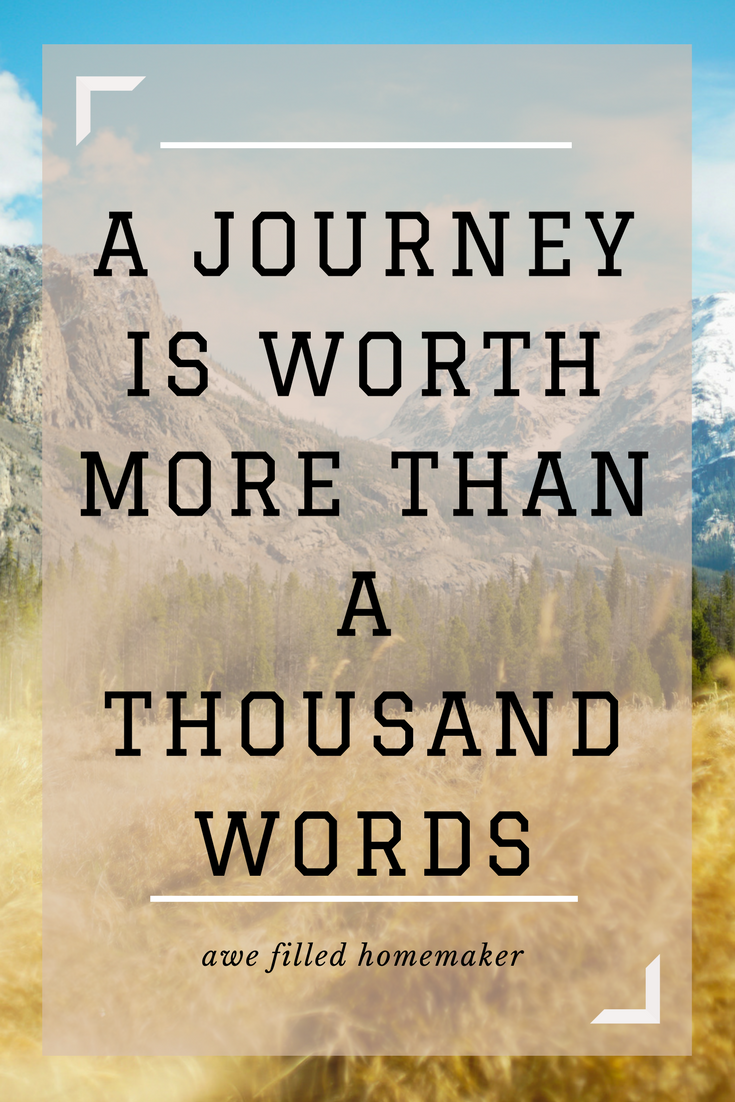 A Journey is Worth More then a Thousand Words