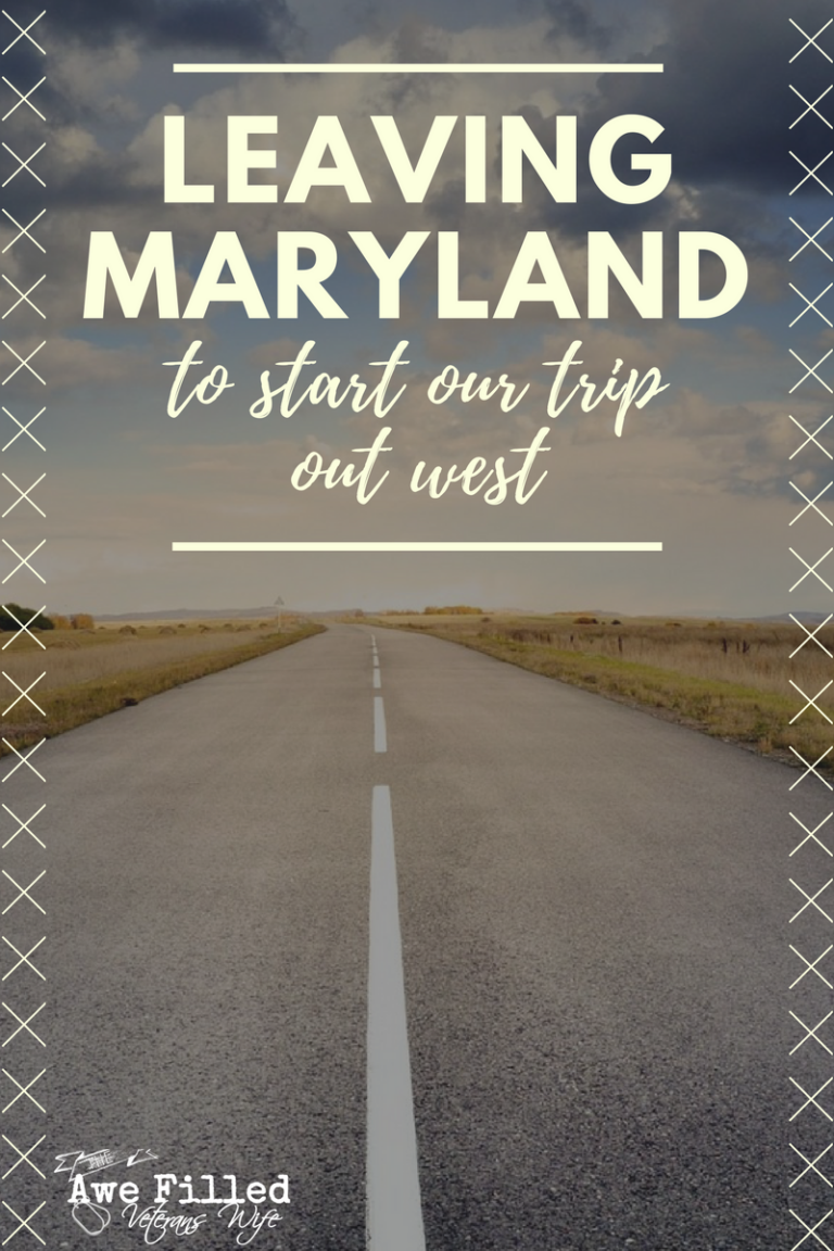 Leaving Maryland to start our Trip Out West