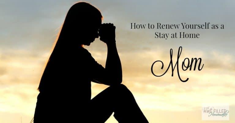 How To Renew Yourself As A Stay At Home Mom