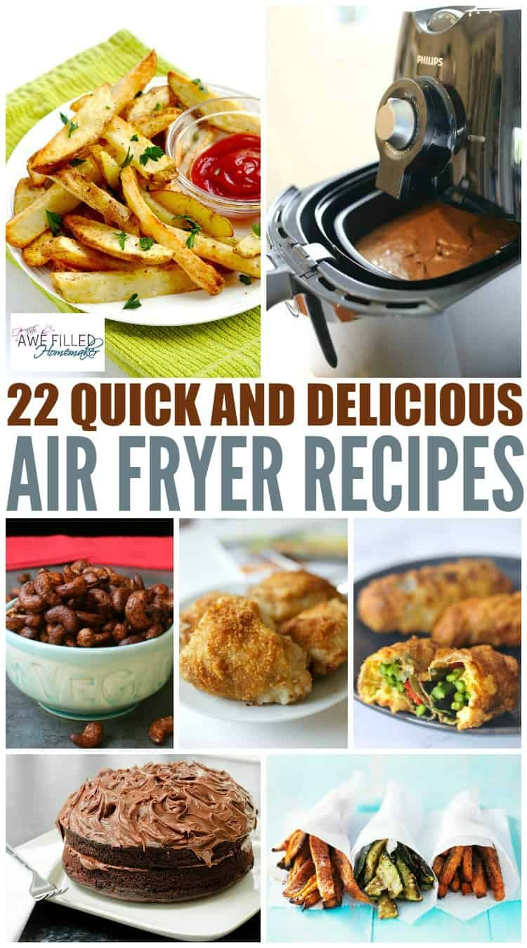 here are 22 quick and delicious air fryer recipes the family will love
