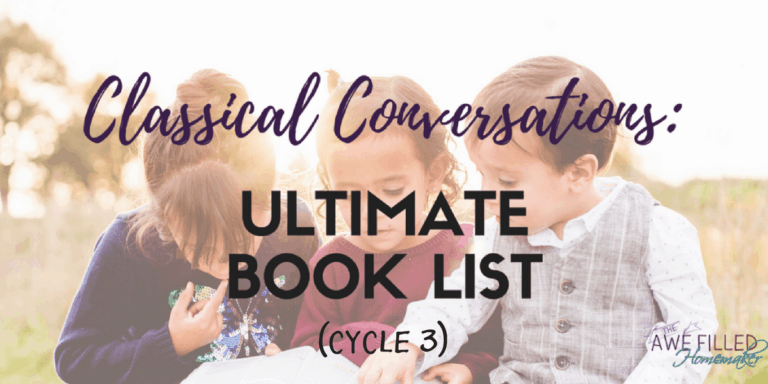 Classical Conversations: Cycle 3–Ultimate Book list!
