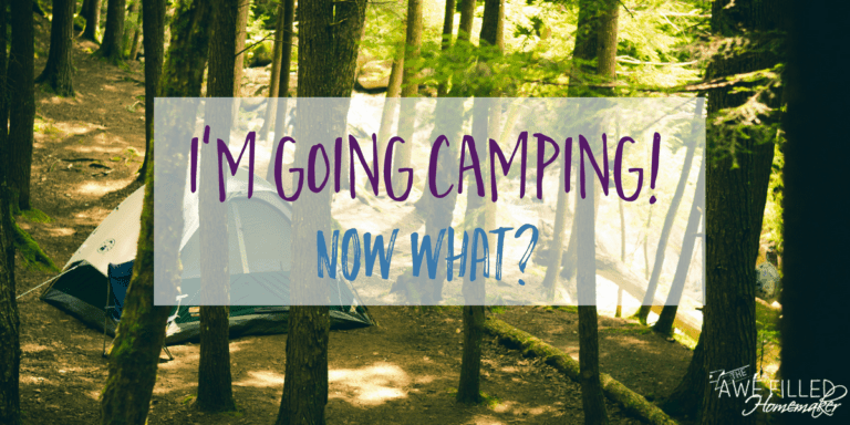 I'm going camping! Now what?