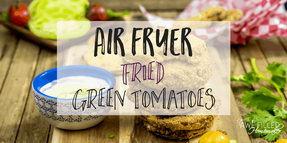Grab this easy recipe for air fryer friend green tomatoes