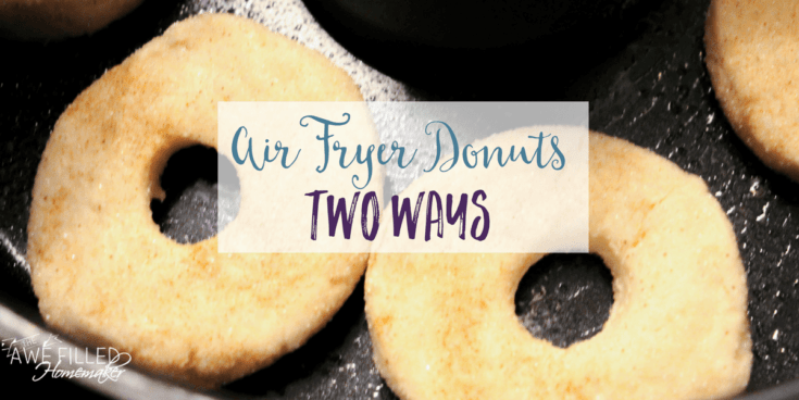 Air Fryer Donuts-Two Ways