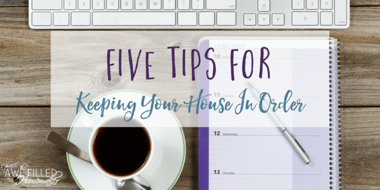 Five Tips for Keeping Your House in Order