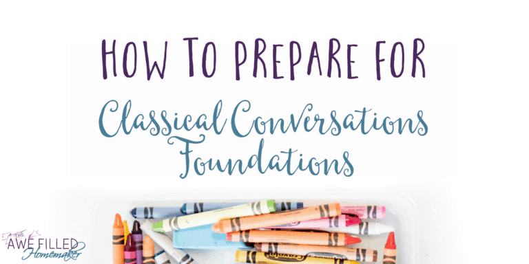 How to Prepare for Classical Conversations- Foundations