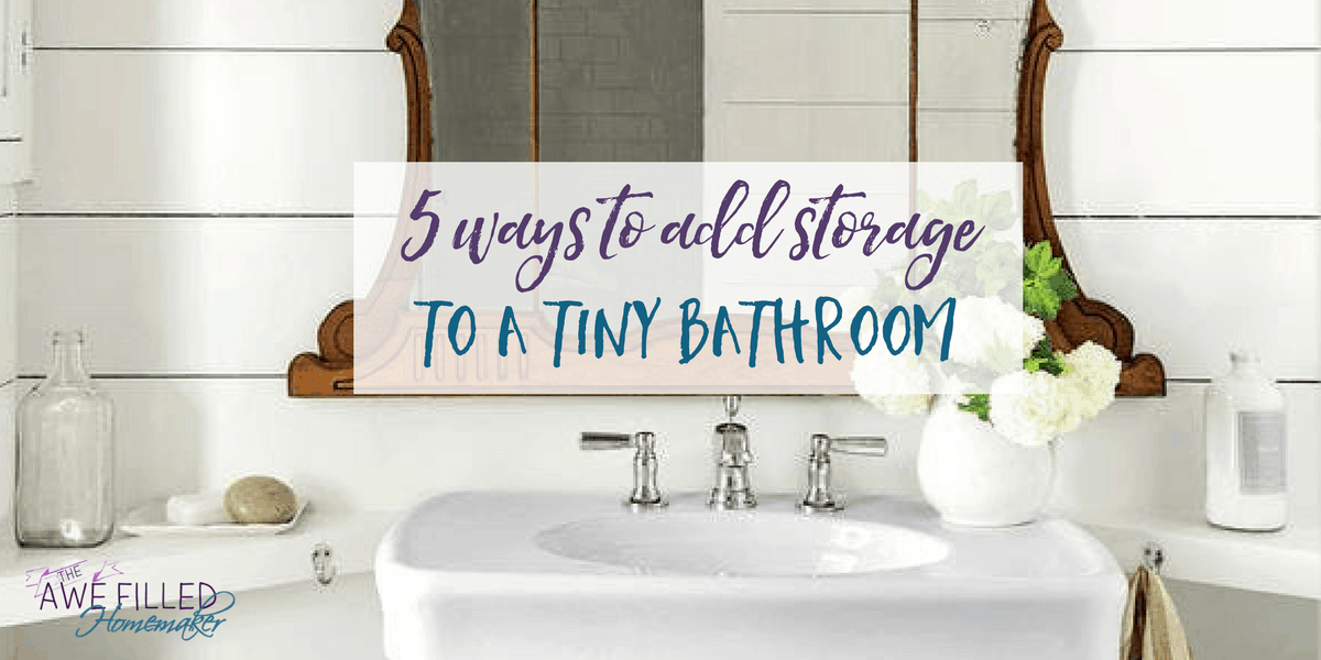 5 Ways to Add Storage To A Tiny Bathroom