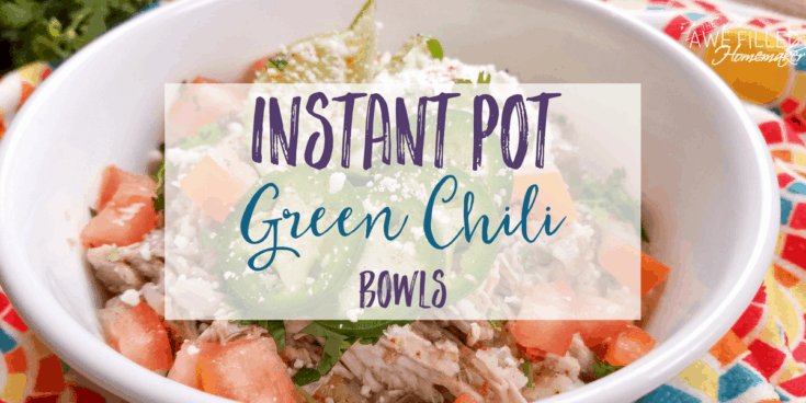 Instant Pot Green Chili Bowls