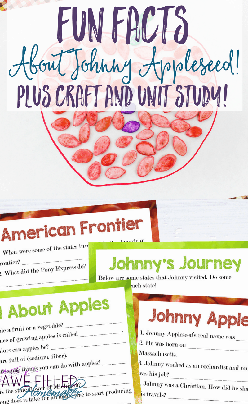 Fun Facts About Johnny Appleseed + Unit Study and Craft!