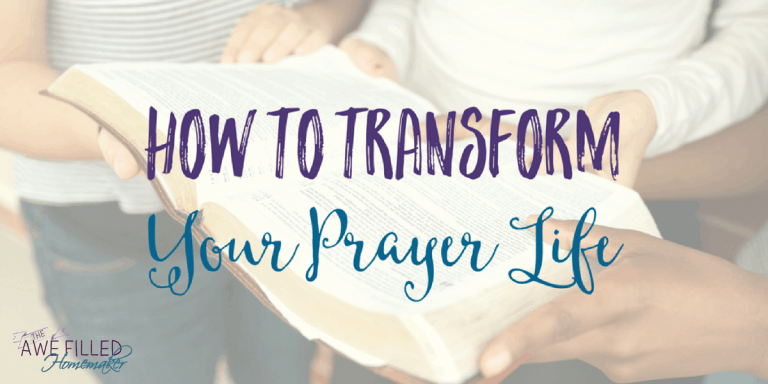 Faith Friday: How to Transform Your Prayer Life