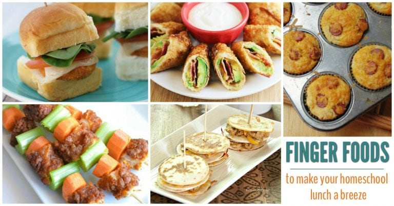 Finger Foods To Make Your Homeschool Lunch a Breeze!
