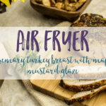Air fryer rosemary turkey breast
