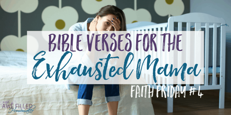 Bible Verses for the Exhausted Mama