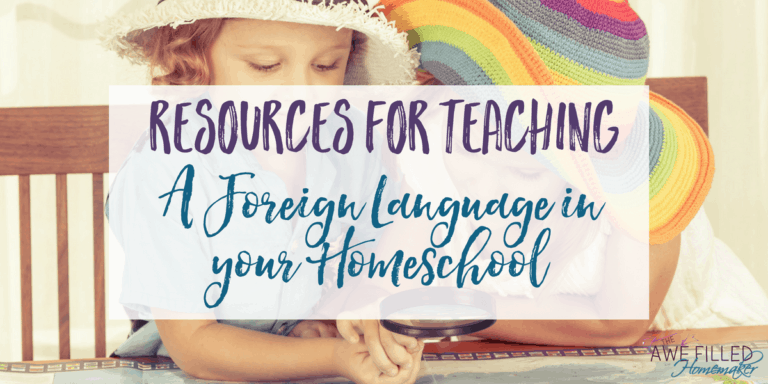 Resources for Teaching a Foreign Language in Your Homeschool