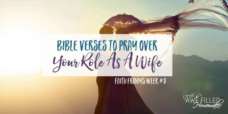 Bible Verses to Pray Over Your Role As A Wife