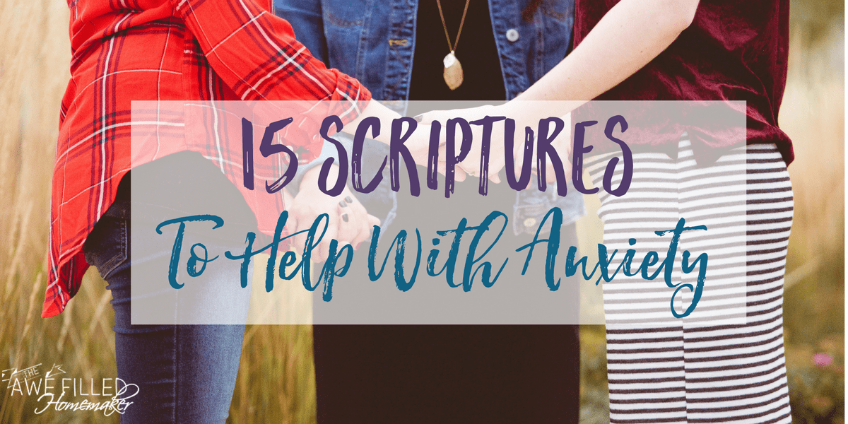 15 Scriptures to Help with Anxiety