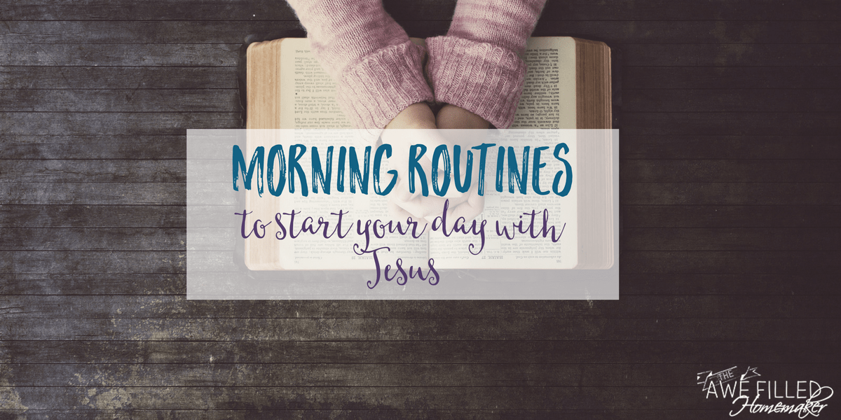 5 Morning Routines To Start Your Day Off With Jesus