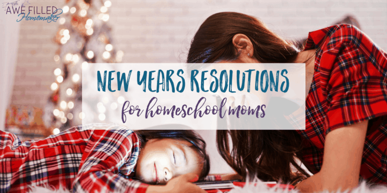 New Years Resolutions For Homeschool Moms