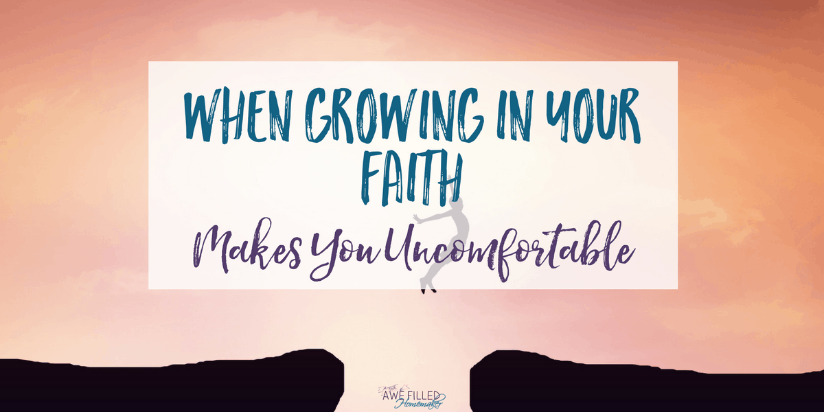 When Growing In Your Faith Makes you Uncomfortable