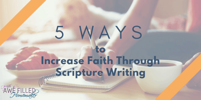 5 Ways To Increase Faith Through Scripture Writing