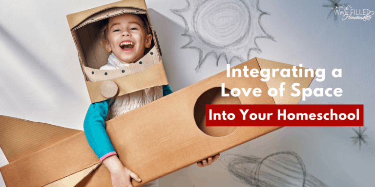 Integrating a Love Of Space Into Your Homeschool
