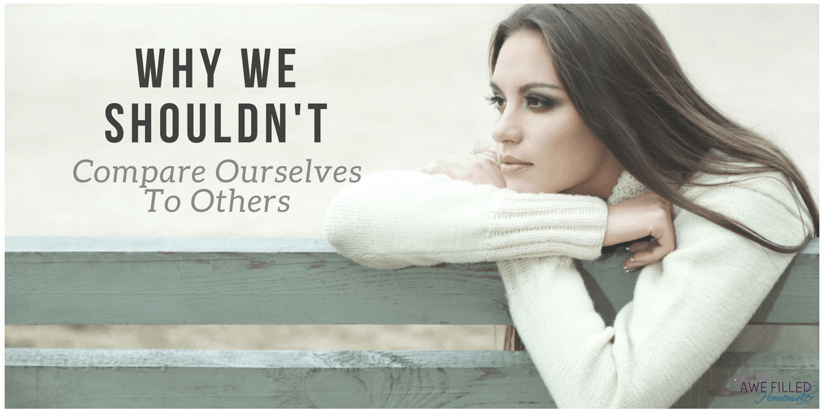 Why We Shouldn't Compare Ourselves To Others