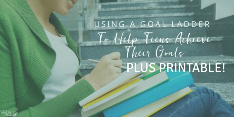 Using a Goal Ladder To Help Teens Achieve Their Goals