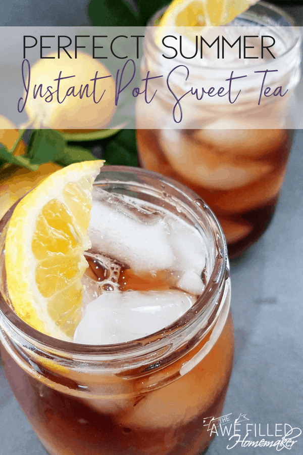 Try the best and easy sweet tea recipe in the instant pot!