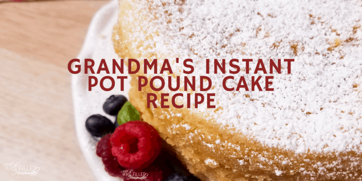 Grandma's Instant Pot Pound Cake Recipe