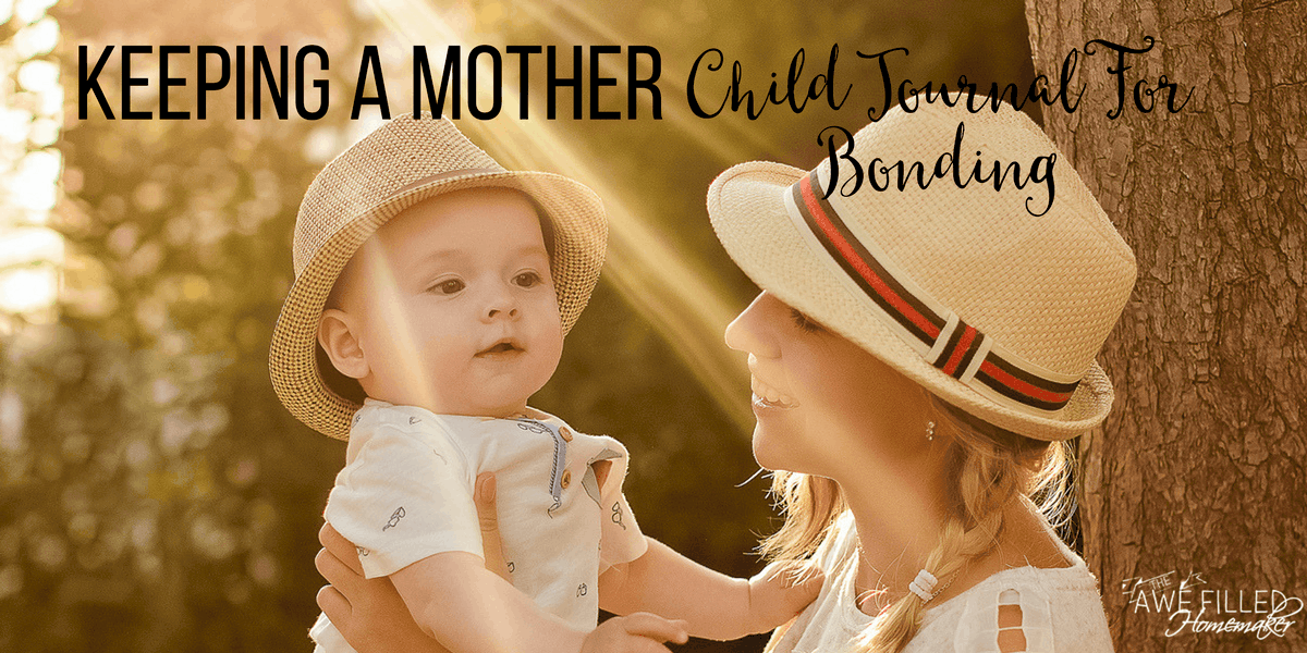 Keeping A Mother- Child Journal For Bonding