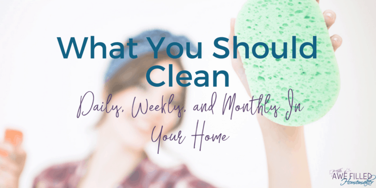 What you Should Clean Daily, Weekly, and Monthly in Your Home